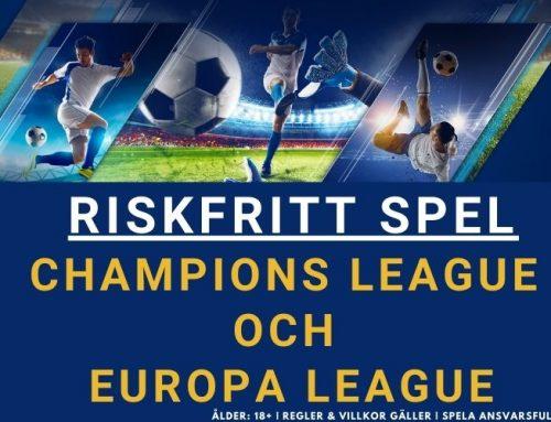 RISKFRITT SPEL: Spela på valfri Champions League eller Europa League match